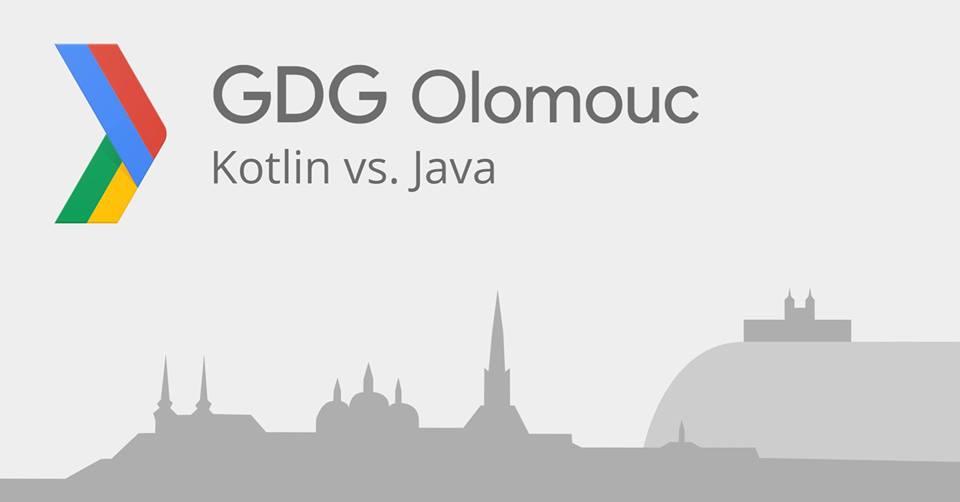 GDG Olomouc: Kotlin vs. Java