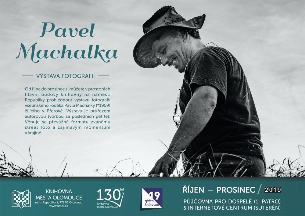 Výstava fotografií Pavla Machalky
