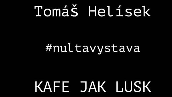 Tomáš Helísek - Nultavystava