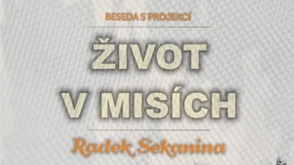 Radek Sekanina – Život v misích