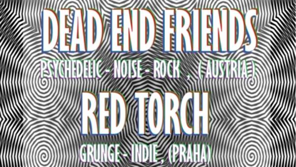 Dead End Friends (A) + Red Torch
