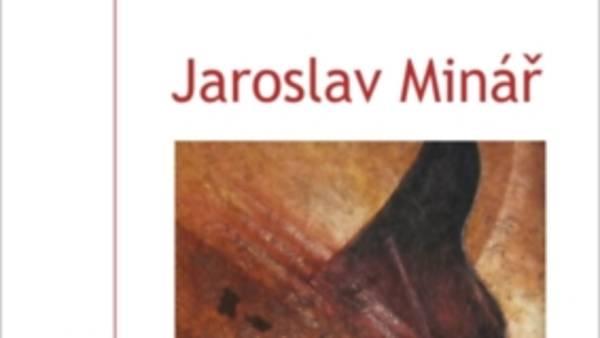 Jaroslav Minář: obrazy, grafiky, sochy