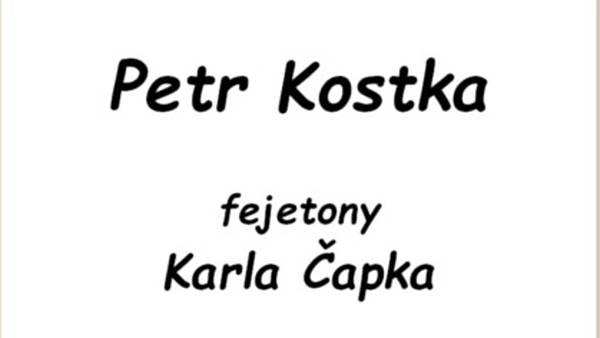 Petr Kostka: Fejetony Karla Čapka