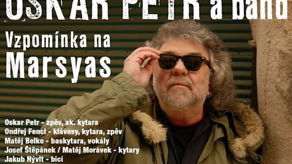 OSKAR PETR band-vzpomínka na Marsyas - ZRUŠENO!!!