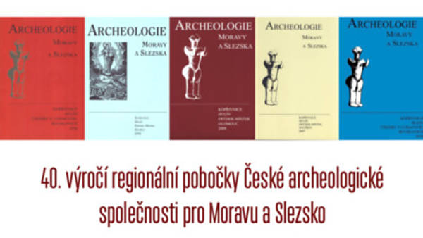 40. výročí regionální pobočky České archeologické společnosti pro Moravu a Slezsko - vernisáž