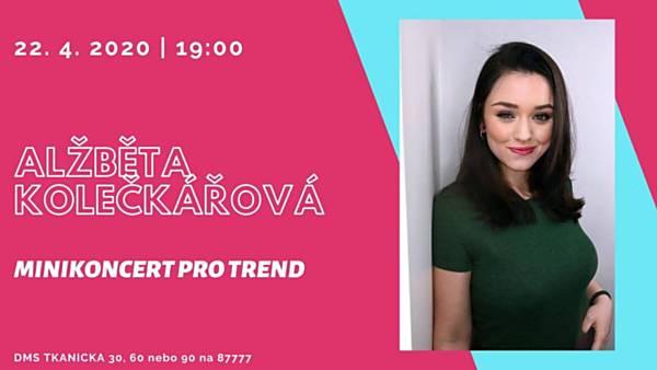 Alžběta Kolečkářová: Minikoncert pro Trend - ONLINE