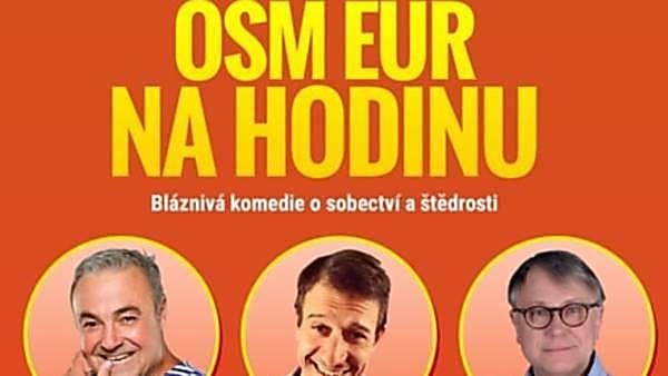 Osm Euro na hodinu - přesunuto z 16.12. 2020