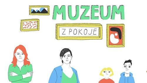 Muzeum z pokoje: Odhrňte oponu! - ONLINE