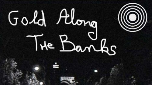 Gold Allong the Banks