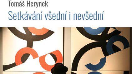 Tomáš Herynek – Setkávání všední i nevšední